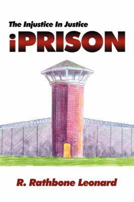 IPRISON: The Injustice in Justice