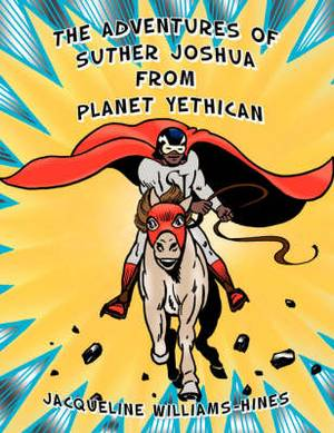 The Adventures of Suther Joshua from Planet Yethican
