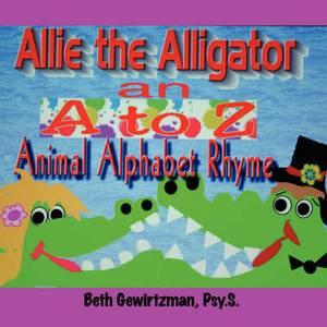 Allie the Alligator: An A to Z Animal Alphabet Rhyme