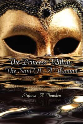 The Princess Within: The Soul Of A Woman