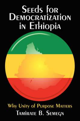 Seeds for Democratization in Ethiopia: Why Unity of Purpose Matters