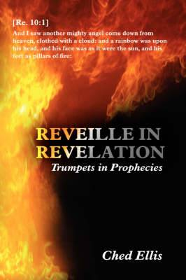 Reveille in Revelation: (Trumpets in Prophecies)