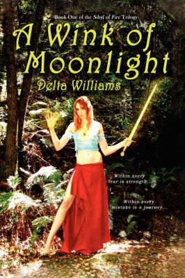 A Wink of Moonlight: Book One of the Sibyl of Fire Trilogy