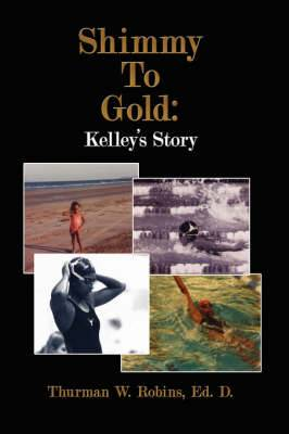 Shimmy To Gold: Kelley's Story