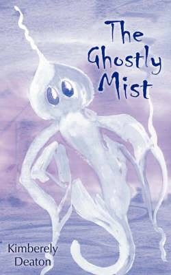 The Ghostly Mist