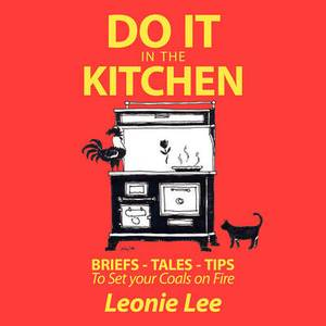 Do it in the Kitchen: Briefs - Tales - Tips - To Set Your Coals On Fire