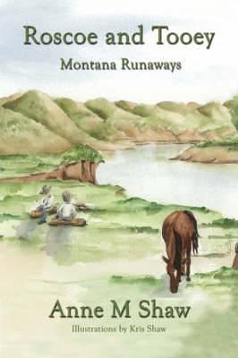 Roscoe and Tooey: Montana Runaways