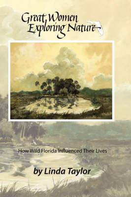 Great Women Exploring Nature: How Wild Florida Influenced Their Lives