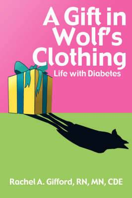 A Gift in Wolf's Clothing: Life With Diabetes