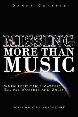 Missing More Than Music: When Disputable Matters Eclipse Worship and Unity