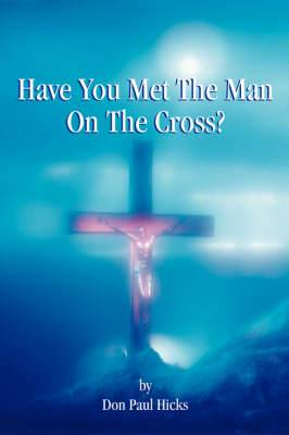 Have You Met the Man on the Cross
