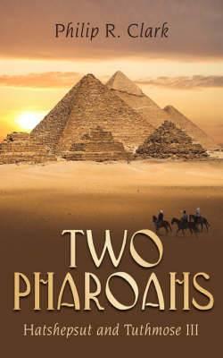 Two Pharoahs: Hatshepsut and Tuthmose III