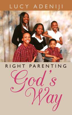 Right Parenting: God's Way