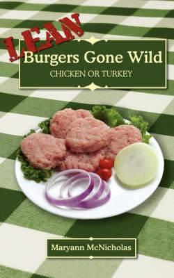 LEAN Burgers Gone Wild: Chicken or Turkey