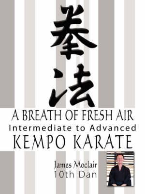 A Breath of Fresh Air: Kempo Karate Intermediate to Advanced