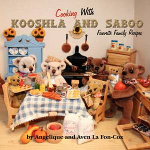 Cooking with Kooshla and Saboo: Favorite Family Recipes