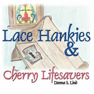 Lace Hankies & Cherry Lifesavers