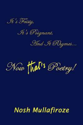 Now That's Poetry!: It's Feisty, it's Poignant, and it Rhymes
