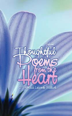 Thoughtful Poems from the Heart: Volume 1