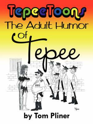 TepeeToons: The Adult Humor of Tepee