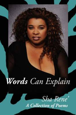 Words Can Explain: A Collection of Poems