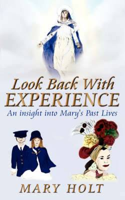 Look Back With Experience: An Insight into Mary's Past Lives