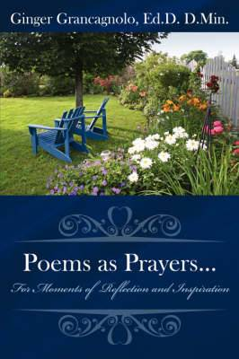 Poems as Prayers...: For Moments of Reflection and Inspiration
