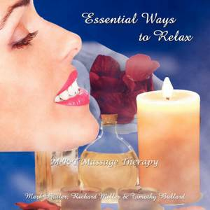 Essential Ways to Relax: M-R-T Massage Therapy
