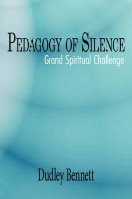 Pedagogy Of Silence: Grand Spiritual Challenge