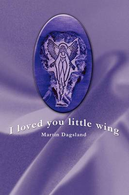 I Loved You Little Wing