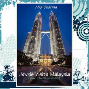 Jewels Visits Malaysia: A Jewels Travel Series Book