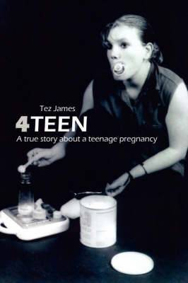 4Teen: A True Story About a Teenage Pregnancy