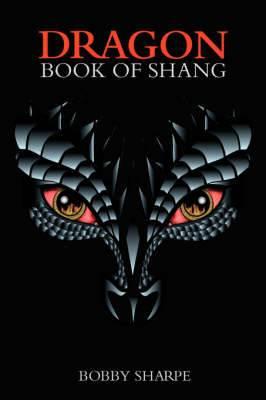 Dragon: Book of Shang