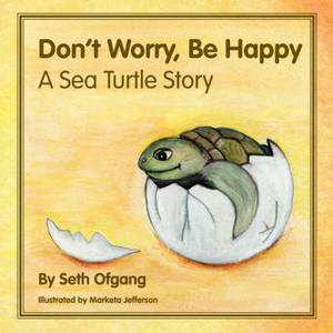 Don't Worry, Be Happy: A Sea Turtle Story