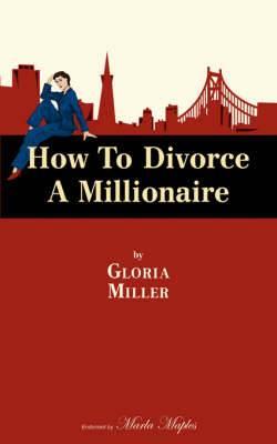How to Divorce a Millionaire