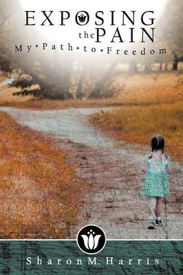 Exposing the Pain: My Path to Freedom