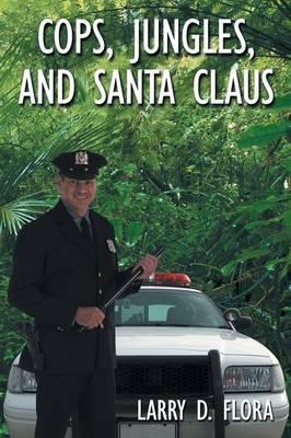 Cops, Jungles, and Santa Claus