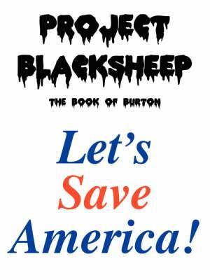 Project Blacksheep:  The Book of Burton