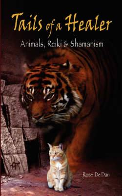 Tails of a Healer: Animals, Reiki and Shamanism