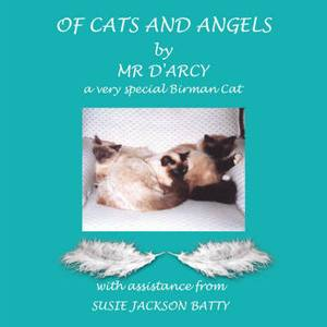 Of Cats and Angels: by Mr D'Arcy - a Very Special Birman Cat