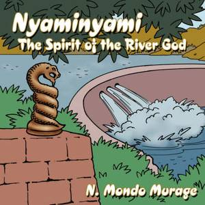 Nyaminyami: The Spirit of the River God