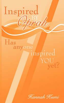 Inspired by Oprah: Has Anyone Inspired You Yet?