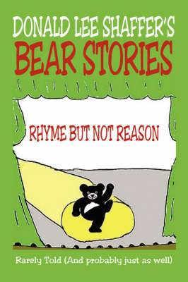 Bear Stories: Rarely Told (And Probably Just as Well)
