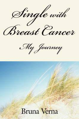 Single with Breast Cancer-My Journey