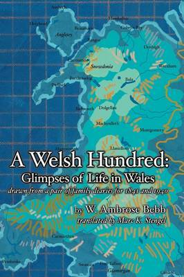 A Welsh Hundred: Glimpses of Life in Wales Drawn from a Pair of Family Diaries for 1841 and 1940