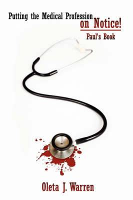 Putting the Medical Profession on Notice!: Paul's Book