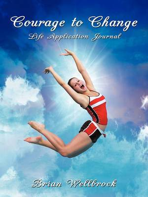 Courage to Change Life Application Journal