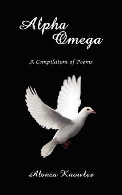 Alpha Omega: A Compilation of Poems