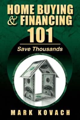 Home Buying and Financing 101: Save Thousands