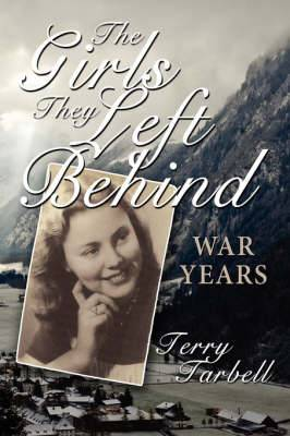 The Girls They Left Behind: War Years